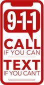 Call if you can, text if you can't, to 911