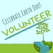 Celebrate Earth Day! Volunteer.